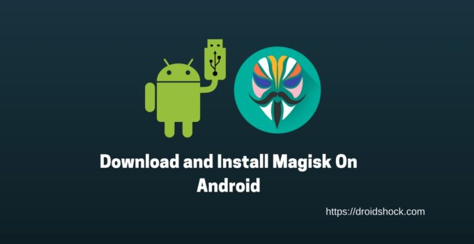 Download and Install Magisk On Android