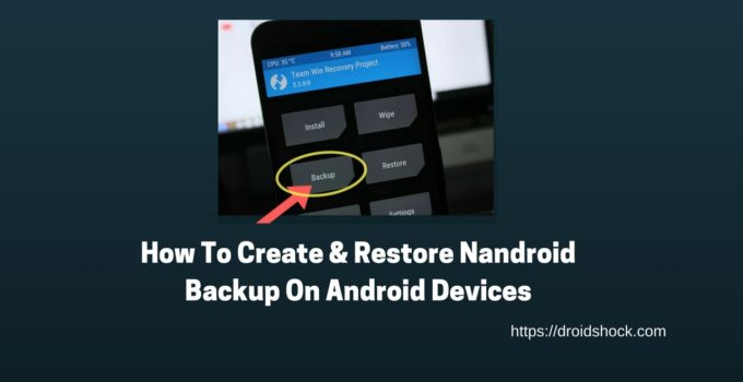 How To Create & Restore Nandroid Backup On Android Devices