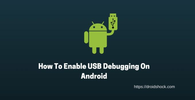 How To Enable USB Debugging On Android