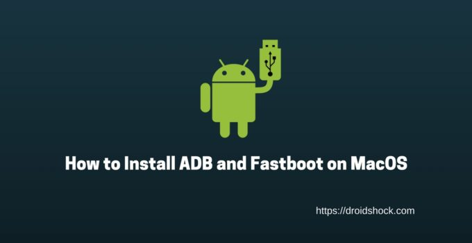 How to Install ADB and Fastboot on Mac