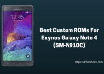 Best Custom ROMs For Exynos Galaxy Note 4 (SM-N910C)
