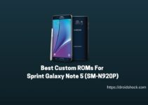 Best Custom ROMs For Sprint Galaxy Note 5 (SM-N920P)