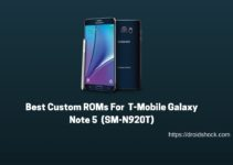 Best Custom ROMs For T-Mobile Galaxy Note 5 (SM-N920T)