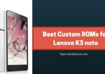 Best Custom ROMs for Lenovo K3 note