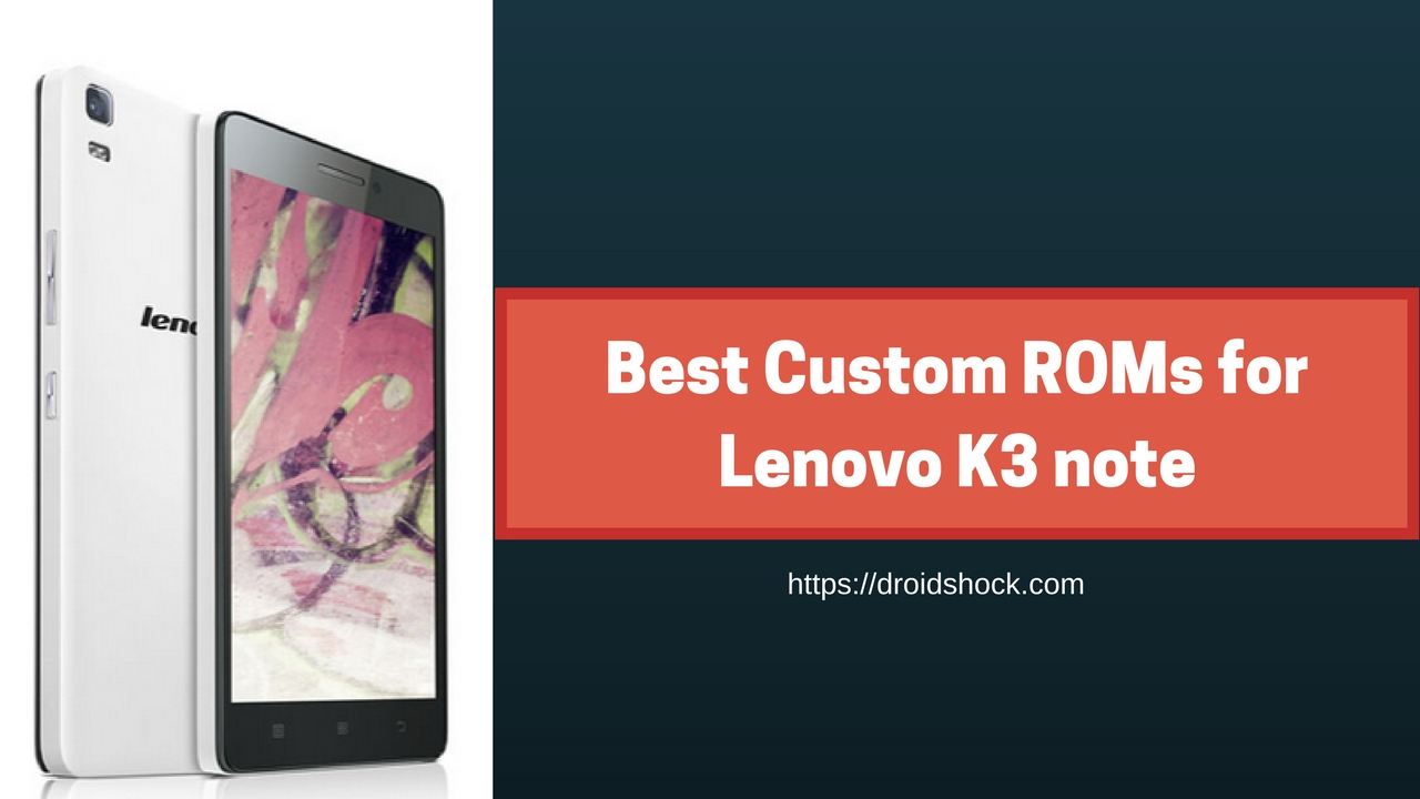 Best Custom ROMs for Coolpad Note 3 (Android Oreo and Nougat)