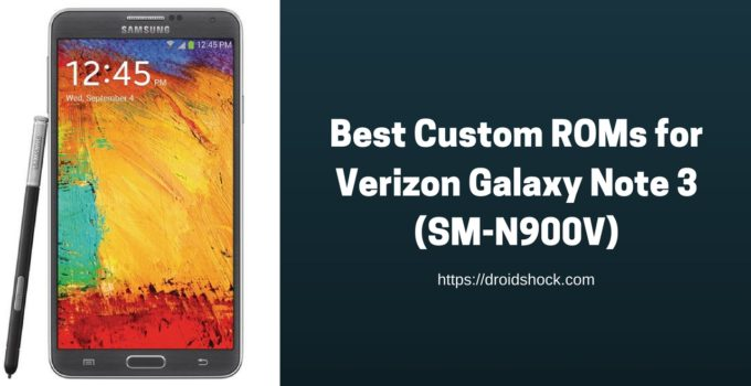 Best Custom ROMs for Verizon Galaxy Note 3 SM-N900V | 2018